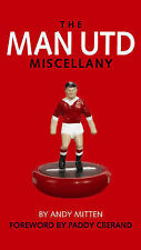Andy Mitten MAN UTD MISCELLANY, THE: The Ultimate Book of Manchester United Triv