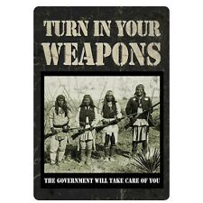 """Turn In Your Weapons"" Metal Sign"