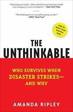 The Unthinkable: Who Survives When Disaster Strikes - and Why, Ripley, Amanda