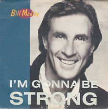 """Bill Medley-i'm gonna be strong/brown eyed woman 45"""""""