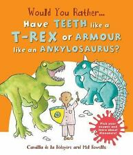 Would You Rather: Would You Rather... Have the Teeth of a T-Rex or the Armour...