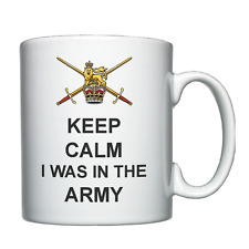 Keep Calm I was in the Army - Personalised Mug / Cup - Soldier