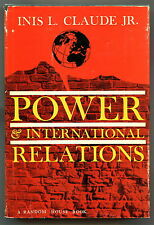 POWER AND INTERNATIONAL RELATIONS. Inis L. Claude, Jr. HCDJ 1ST/6TH, 1962