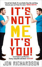 It's Not Me It's You! by Jon Richardson-ExLibrary