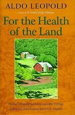 For the Health of the Land: Previously Unpublished Essays And Other Writings - L