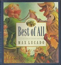 BEST OF ALL - MAX LUCADO Illustrations by Sergio Martinez (HCDJ;1st Ed; 2003)