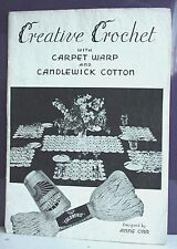 Creative Crochet w/ Carpet Warp and Candlewick Cotton, Anne Orr, Copyright 1940