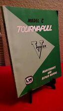 Vintage LW Model C Tournapull Maintenance Repair Manual Paperback