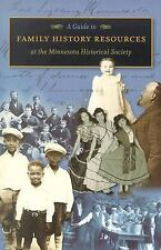 A Guide to Family History Resources at the Minnesota Historical Society...