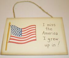 Great Patriotic Americana wood sign I MISS THE AMERICA I GREW UP IN