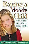 Raising a Moody Child: How to Cope with Depression and Bipolar Disorde-ExLibrary