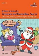 Brilliant Activities for Grammar and Punctuation, Year 5: Activities for Develop