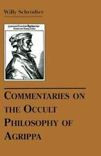 Commentaries on the Occult Philosophy of Agrippa by Willy Schrodter (2000,...