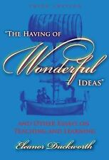 The Having of Wonderful Ideas: And Other Essays on Teaching and Learning by Ele