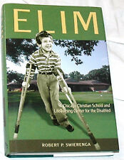 Elim: A Chicago Christian School & Life-Training Center for The Disabled Signed