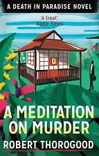 Meditation on Murder (A Death in Paradise Novel) NEW BOOK by Robert Thorogood...