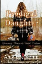 Prodigal Daughter- Returning Home to the Father's Embrace