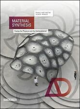 Architectural Design: Material Synthesis : Fusing the Physical and the...