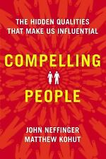 John Neffinger~COMPELLING PEOPLE~SIGNED 1ST/DJ~NICE COPY