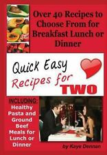 Quick Easy Recipes for Two : Including Healthy Pasta and Ground Beef Meals...