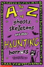 The A-Z of Ghosts, Skeletons and Other Haunting Horrors, Tracey Turner, Paperbac