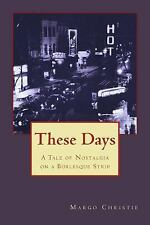These Days by Margo Christie (2013, Paperback)