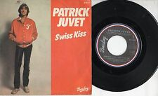 PATRICK JUVET disco 45 giri MADE in FRANCE Swiss kiss 1979 STAMPA FRANCESE