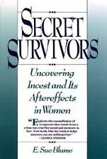 Secret Survivors: Uncovering Incest and Its Aftereffects in Women - Blume, E. Su