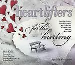 Heartlifters for the Hurting : Surprising Stories, Stirring Messages, and Script