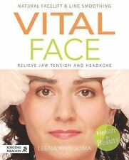 Vital Face : Facial Exercises and Massage for Health and Beauty by Leena...