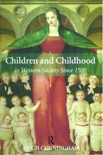 Children and Childhood in Western Society Since 1500 by Hugh Cunningham (2005, P