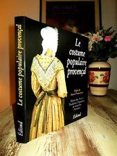 Le costume populaire provençal. Album illustré + planches