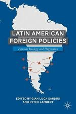 Latin American Foreign Policies : Between Ideology and Pragmatism (2011,...
