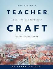 Teachercraft : How Teachers Learn to Use Minecraft in Their Classrooms by Et...