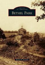 Images Of Bethel Park - Kristen R. Normile - NEW BOOK - Near Pittsburgh