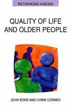 Quality of Life and Older People by John Bond and Lynne Corner (2004, Paperback)