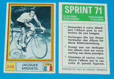 N°248 JACQUES ANQUETIL FRANCE PANINI SPRINT 71 CYCLISME 1971 WIELRIJDER CICLISMO