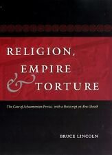 Religion, Empire, and Torture: The Case of Achaemenian Persia, with a Postscript