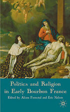 Politics and Religion in Early Bourbon France, , Excellent Book