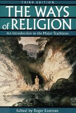 The Ways of Religion : An Introduction to the Major Traditions (1999,...