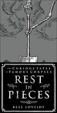 Rest in Pieces: The Curious Fates of Famous Corpses, Lovejoy, Bess, New Book