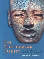 The Teotihuacan Trinity: The Sociopolitical Structure of an Ancient Mesoamerican