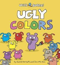 Uglydolls: Ugly Colors by Sun-Min Kim and David Horvath (2010, Board Book)