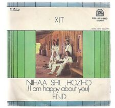 "Disco 7"" 45 Giri - Xit - Nihaa shil hozho (I am happy about you)  / End - EX+"