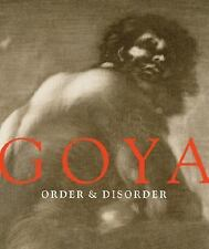 Goya : Order and Disorder (2014, Hardcover)