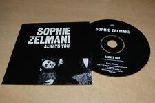 SOPHIE ZELMANI - ALWAYS YOU - PROMO !!!!!RARE CD COLLECTOR!!!!!!!