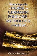 Encyclopedia of Norse and Germanic Folklore, Mythology, and Magic by Claude...