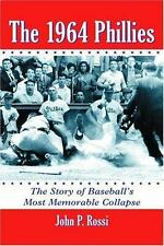 NEW - The 1964 Phillies: The Story of Baseball's Most Memorable Collapse