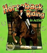 Horseback Riding In Action (Turtleback School & Library Binding Edition) (Sports