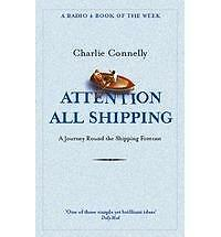 Attention All Shipping: A Journey Round the Shipping Forecast (Radio 4 Book of t